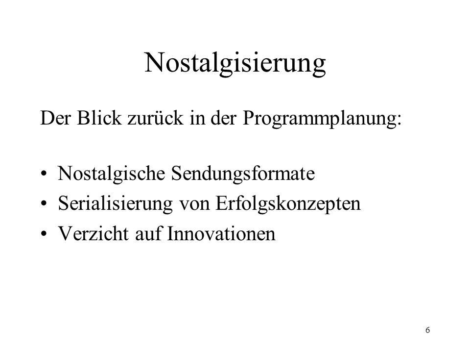 Nostalgisierung Der Blick zurück in der Programmplanung: