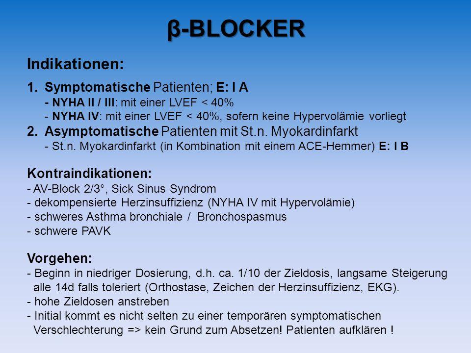 β-BLOCKER Indikationen: Symptomatische Patienten; E: I A