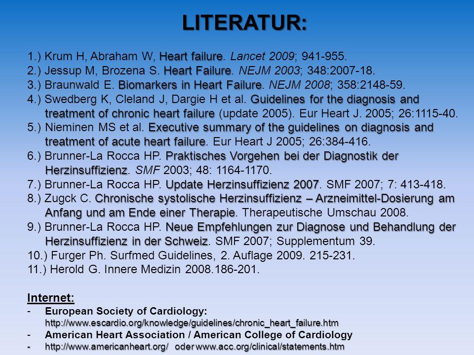 LITERATUR: 1.) Krum H, Abraham W, Heart failure. Lancet 2009; 941-955.