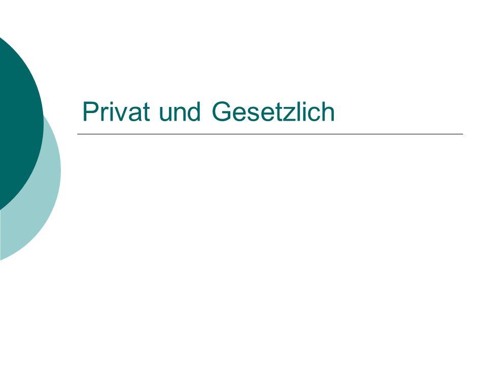 Privat und Gesetzlich