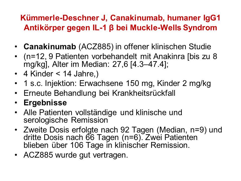 Kümmerle-Deschner J, Canakinumab, humaner IgG1 Antikörper gegen IL-1 β bei Muckle-Wells Syndrom