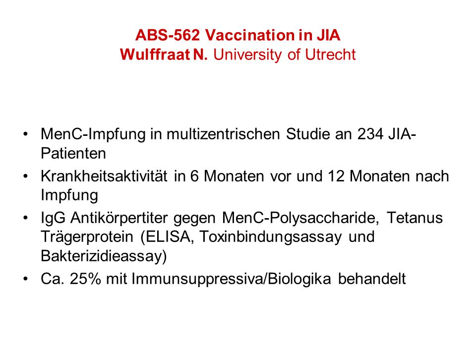 ABS-562 Vaccination in JIA Wulffraat N. University of Utrecht