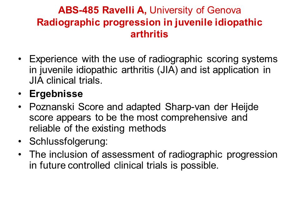 ABS-485 Ravelli A, University of Genova Radiographic progression in juvenile idiopathic arthritis
