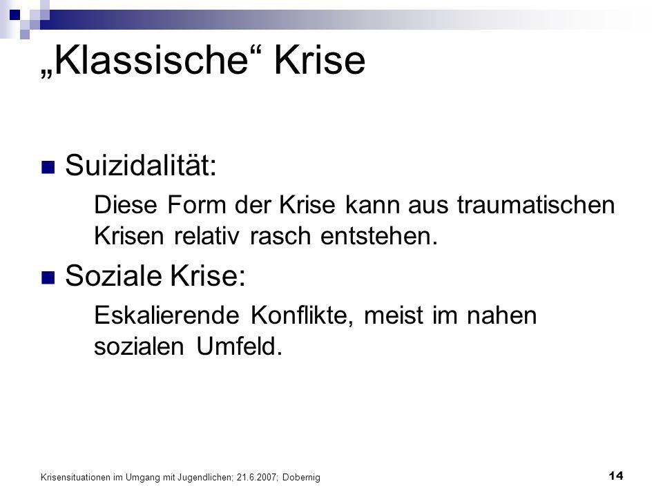 """""""Klassische Krise Suizidalität: Soziale Krise:"""