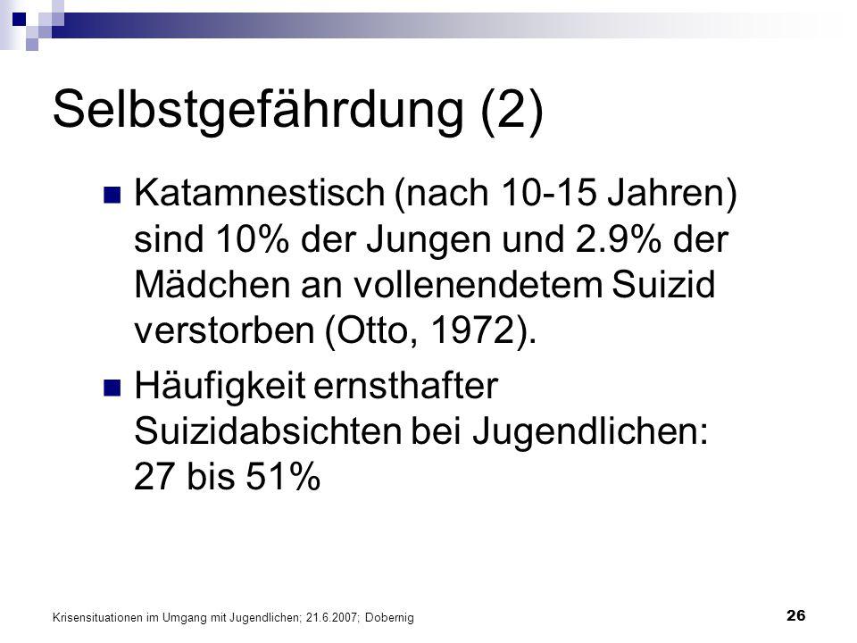 Selbstgefährdung (2) Katamnestisch (nach 10-15 Jahren) sind 10% der Jungen und 2.9% der Mädchen an vollenendetem Suizid verstorben (Otto, 1972).