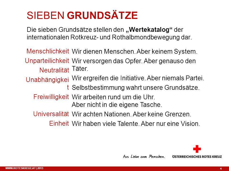 """SIEBEN GRUNDSÄTZE Die sieben Grundsätze stellen den """"Wertekatalog der internationalen Rotkreuz- und Rothalbmondbewegung dar."""