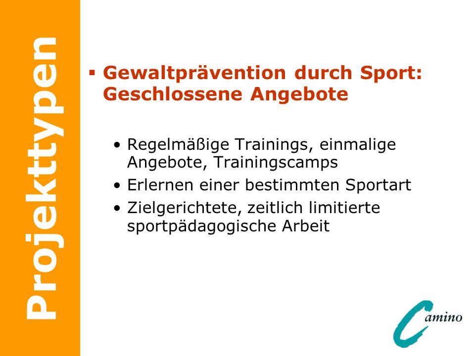 Projekttypen Gewaltprävention durch Sport: Geschlossene Angebote