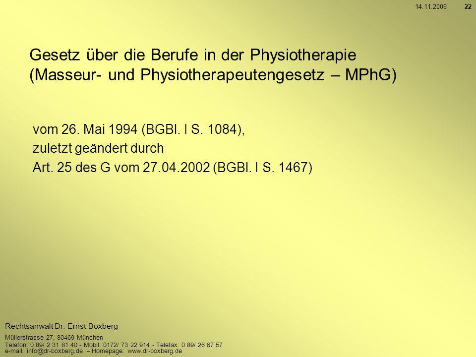 14.11.2006 Gesetz über die Berufe in der Physiotherapie (Masseur- und Physiotherapeutengesetz – MPhG)