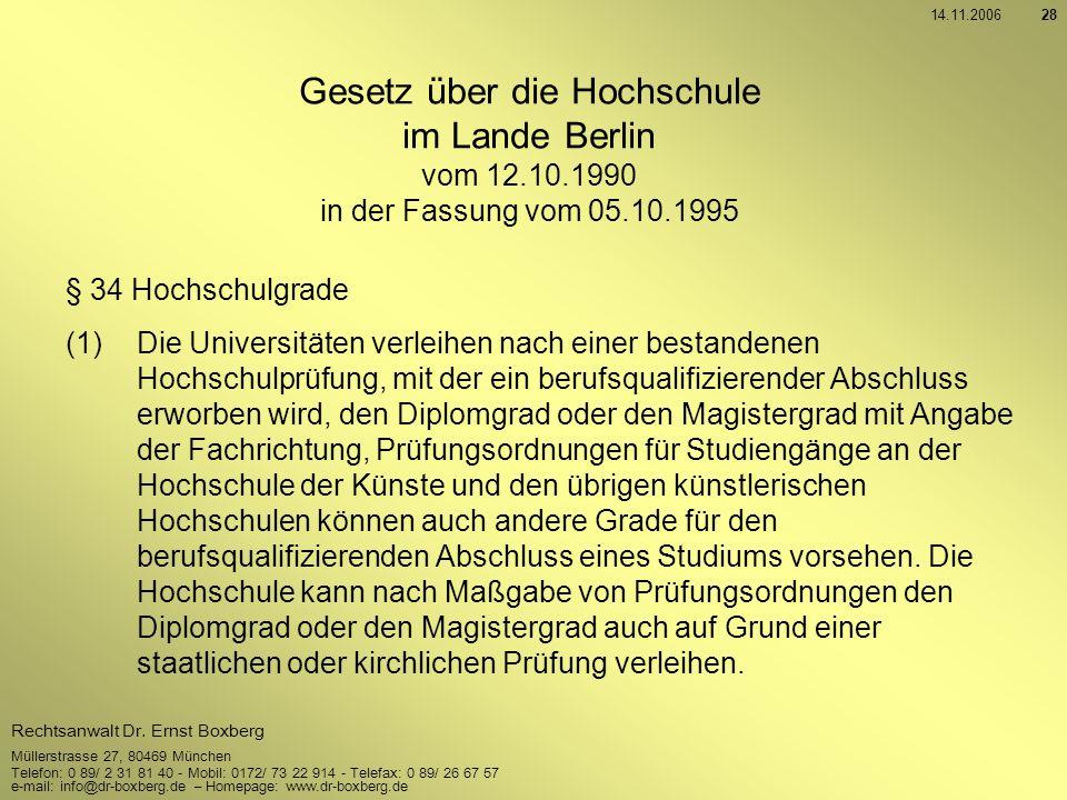 14.11.2006 Gesetz über die Hochschule im Lande Berlin vom 12.10.1990 in der Fassung vom 05.10.1995.