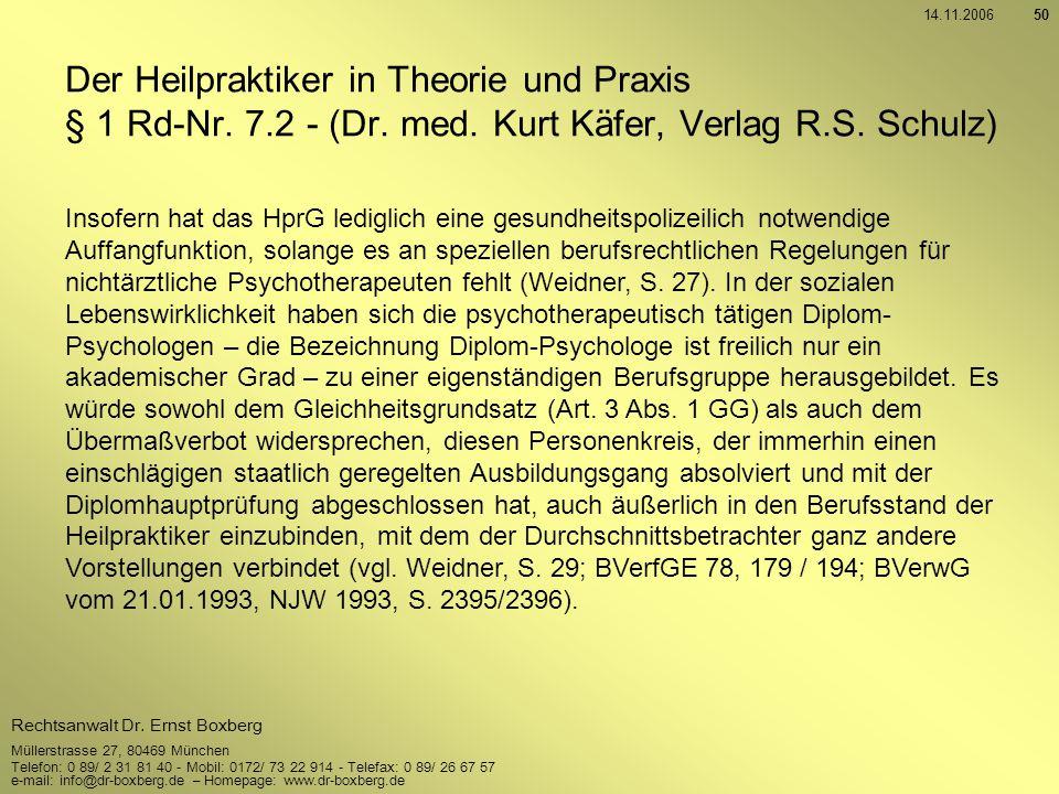 14.11.2006 Der Heilpraktiker in Theorie und Praxis § 1 Rd-Nr. 7.2 - (Dr. med. Kurt Käfer, Verlag R.S. Schulz)
