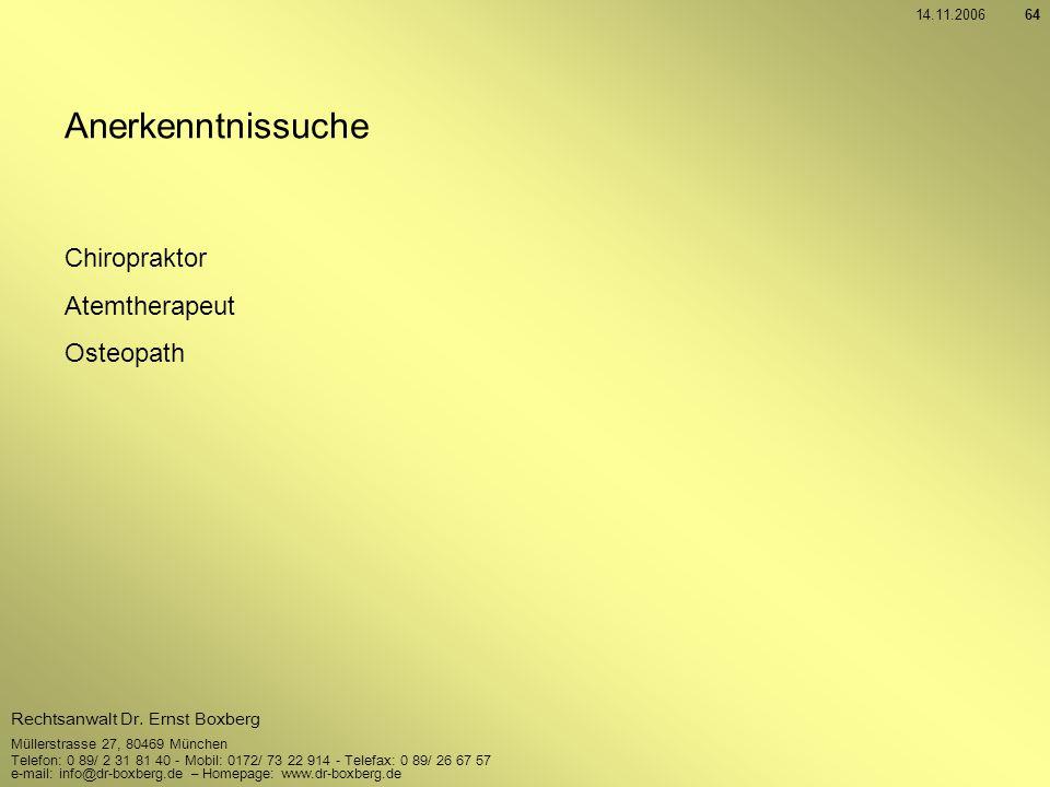 14.11.2006 Anerkenntnissuche Chiropraktor Atemtherapeut Osteopath