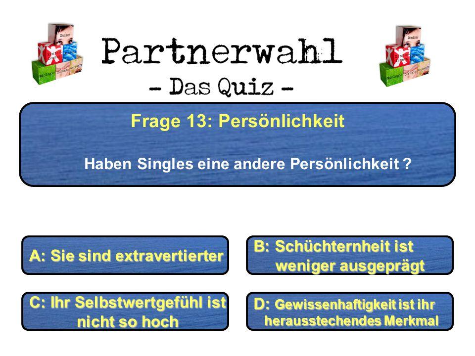 Frage 13: Persönlichkeit Haben Singles eine andere Persönlichkeit