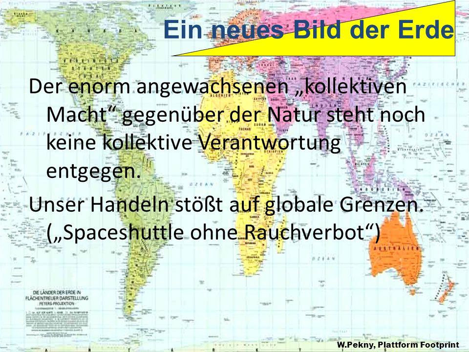 """Ein neues Bild der Erde Der enorm angewachsenen """"kollektiven Macht gegenüber der Natur steht noch keine kollektive Verantwortung entgegen."""