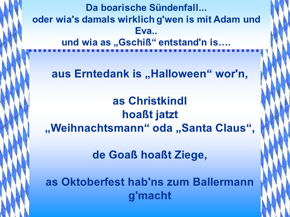 "aus Erntedank is ""Halloween wor n, as Christkindl hoaßt jatzt"