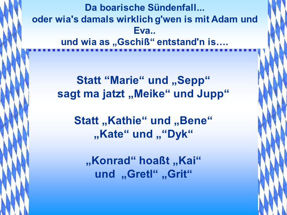 """Statt Marie und """"Sepp sagt ma jatzt """"Meike und Jupp"""