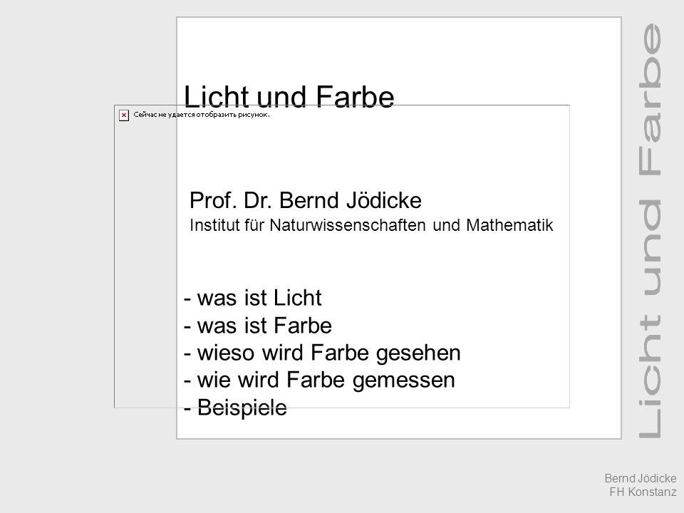 Licht und Farbe Prof. Dr. Bernd Jödicke - was ist Licht