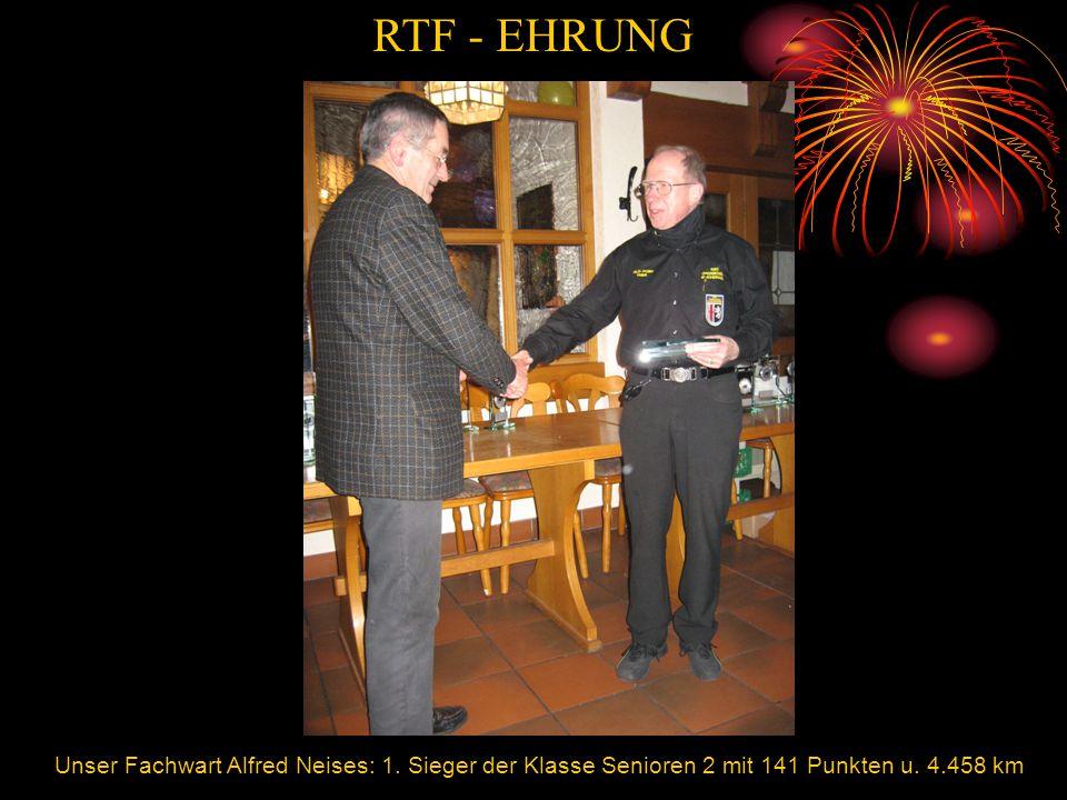 RTF - EHRUNG Gratulation. Unser Fachwart Alfred Neises: 1.