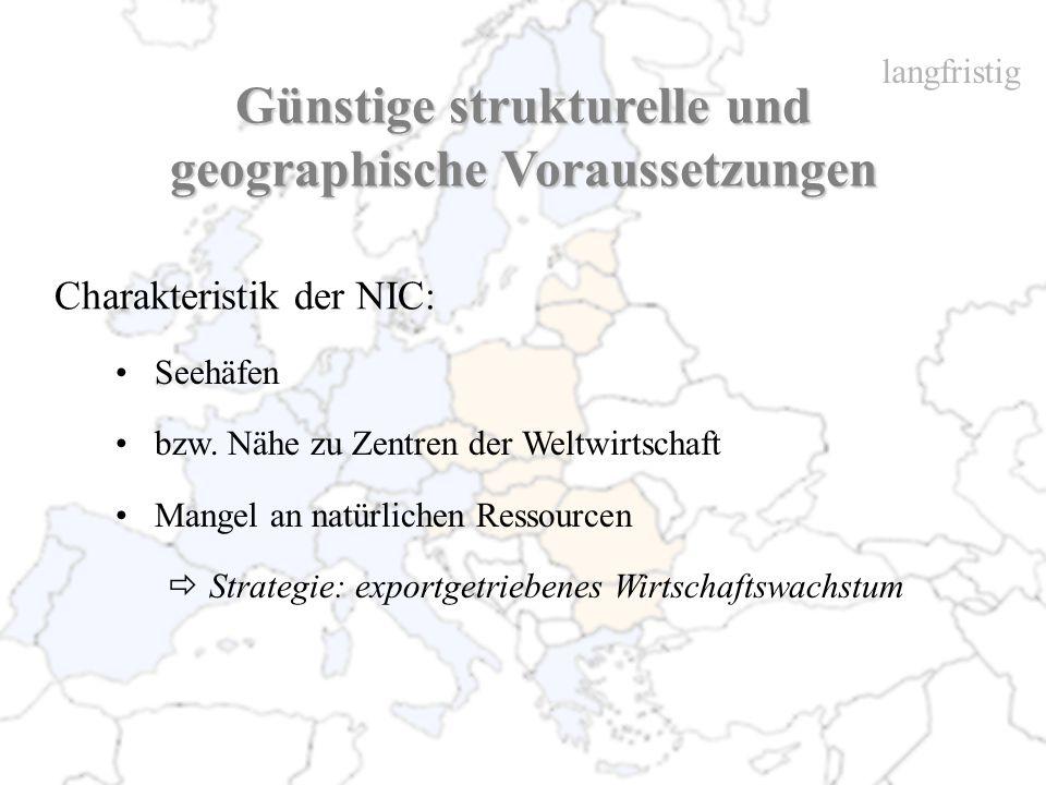 Günstige strukturelle und geographische Voraussetzungen
