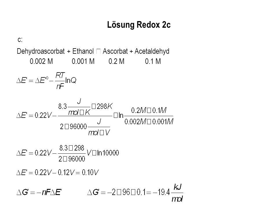 Lösung Redox 2c c: Dehydroascorbat + Ethanol  Ascorbat + Acetaldehyd