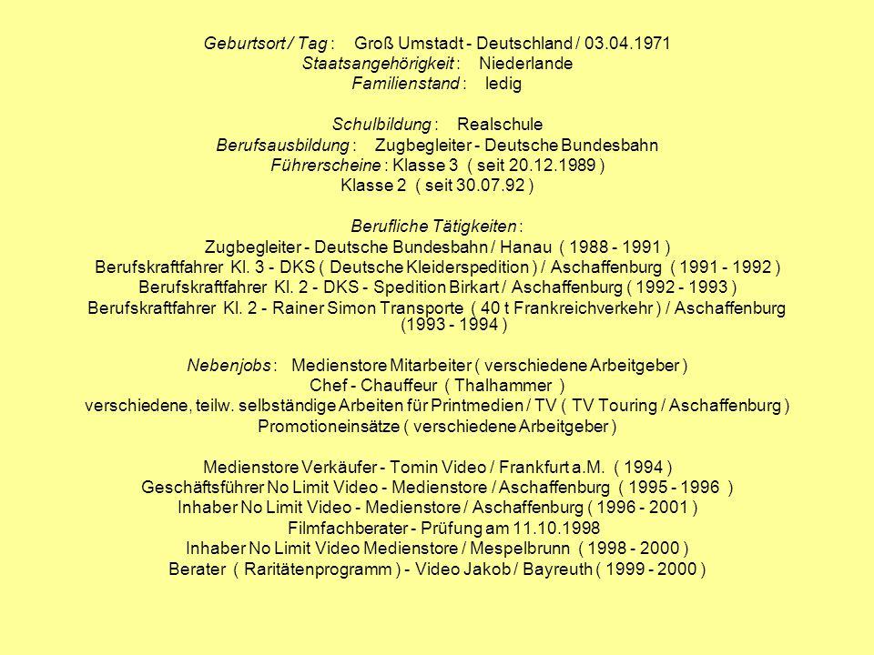 Geburtsort / Tag : Groß Umstadt - Deutschland / 03.04.1971