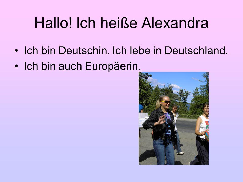 Hallo! Ich heiße Alexandra