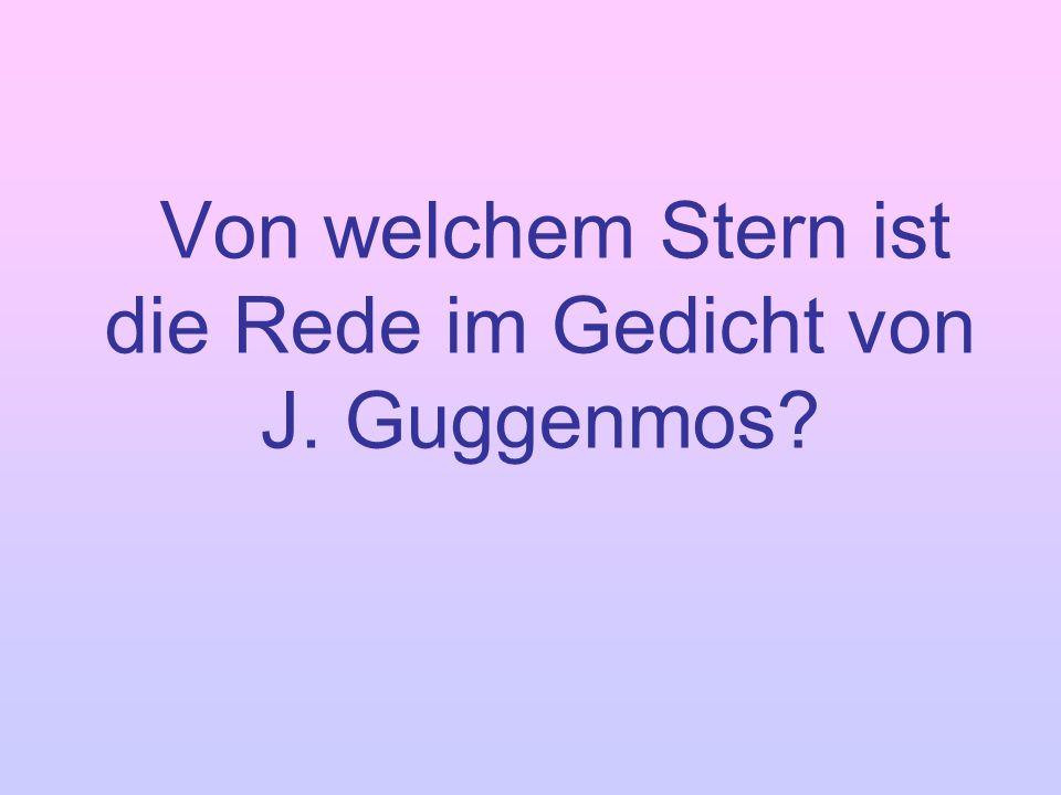 Von welchem Stern ist die Rede im Gedicht von J. Guggenmos