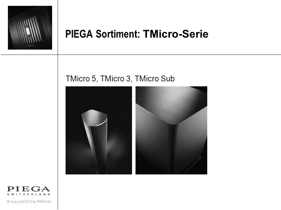 PIEGA Sortiment: TMicro-Serie