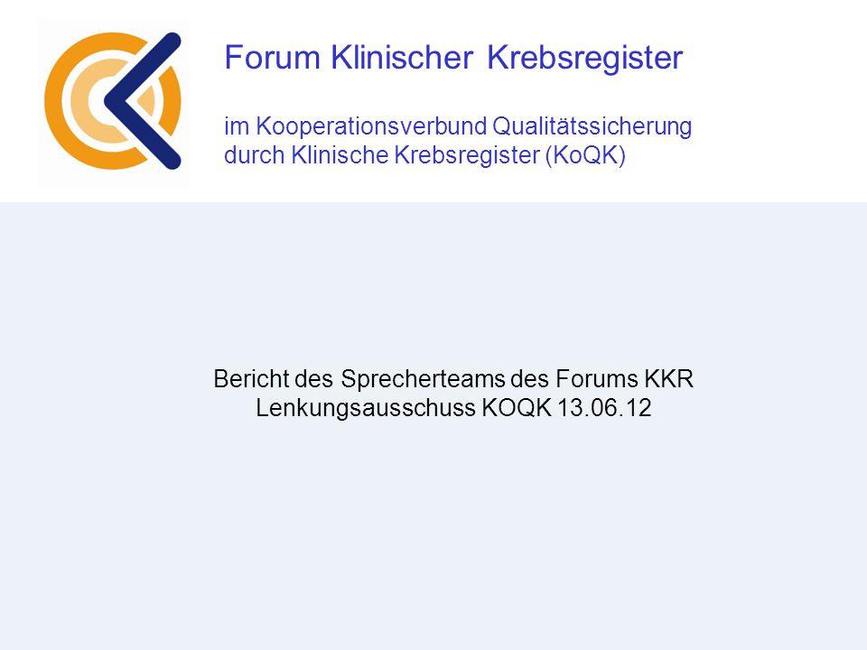 Forum Klinischer Krebsregister im Kooperationsverbund Qualitätssicherung durch Klinische Krebsregister (KoQK)