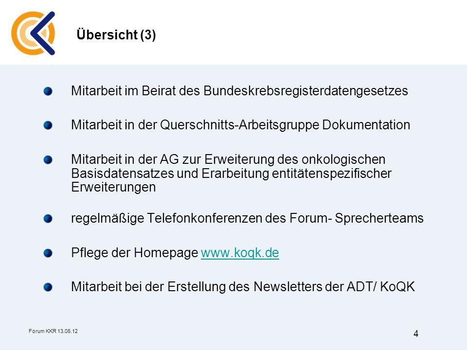 Übersicht (3) Mitarbeit im Beirat des Bundeskrebsregisterdatengesetzes. Mitarbeit in der Querschnitts-Arbeitsgruppe Dokumentation.