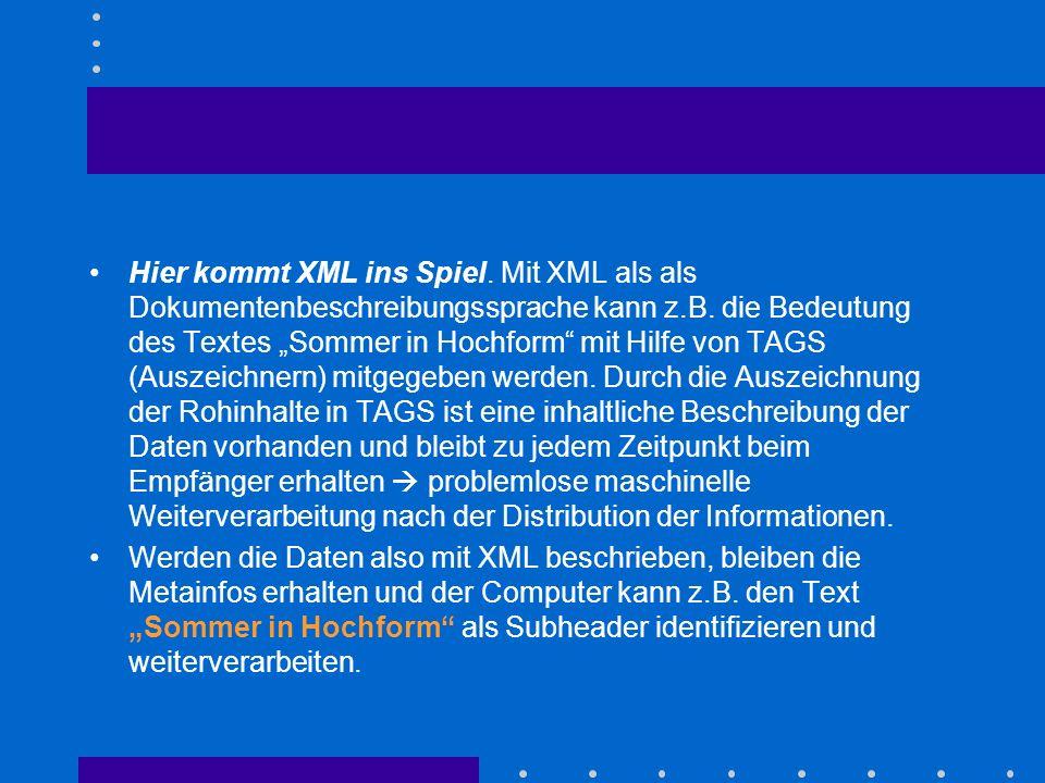 Hier kommt XML ins Spiel