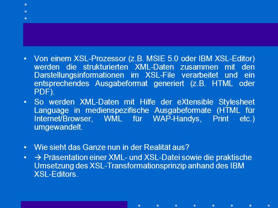 Von einem XSL-Prozessor (z. B. MSIE 5