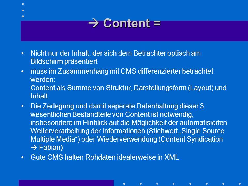  Content =Nicht nur der Inhalt, der sich dem Betrachter optisch am Bildschirm präsentiert.