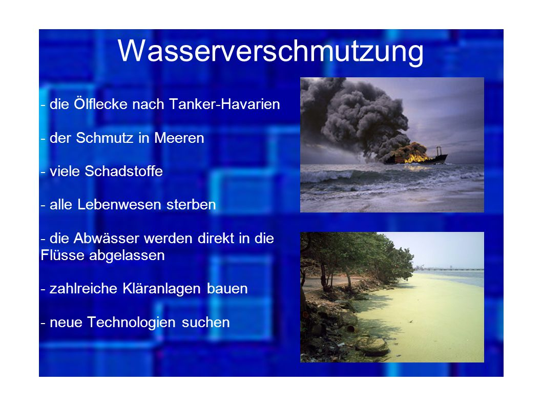 Wasserverschmutzung - die Ölflecke nach Tanker-Havarien