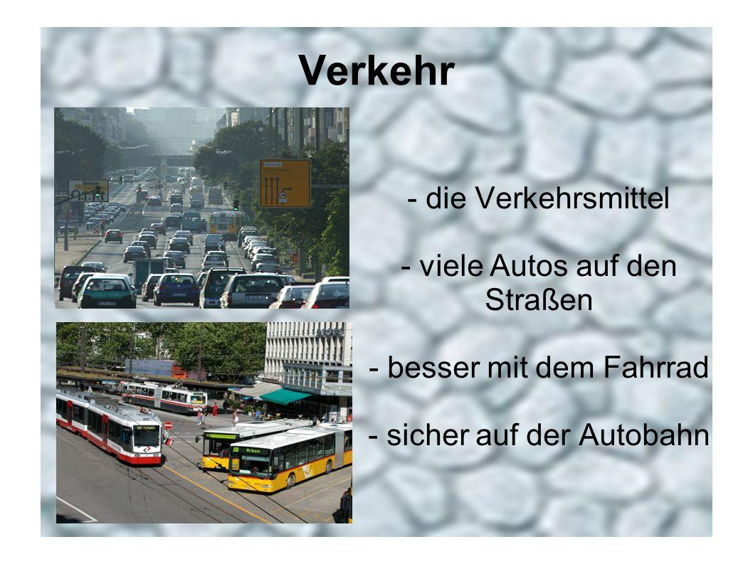 Verkehr - die Verkehrsmittel - viele Autos auf den Straßen