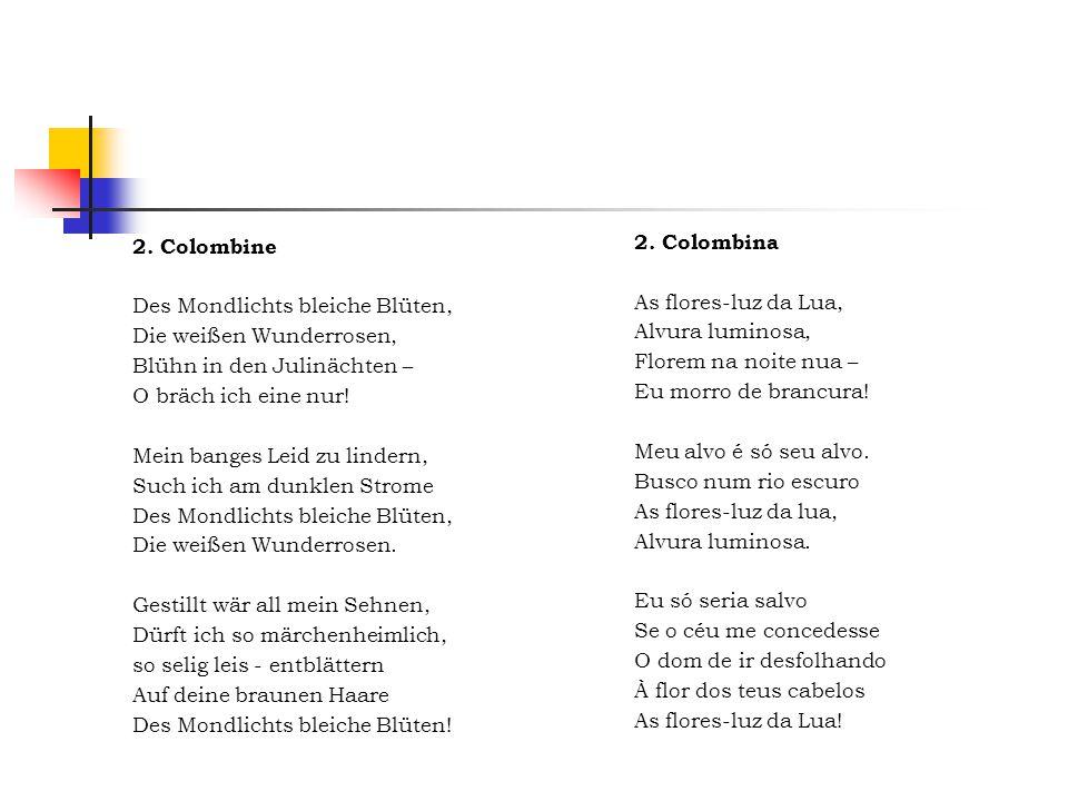 2. Colombine Des Mondlichts bleiche Blüten, Die weißen Wunderrosen, Blühn in den Julinächten – O bräch ich eine nur!