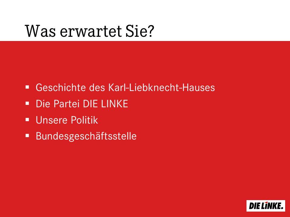 Was erwartet Sie Geschichte des Karl-Liebknecht-Hauses