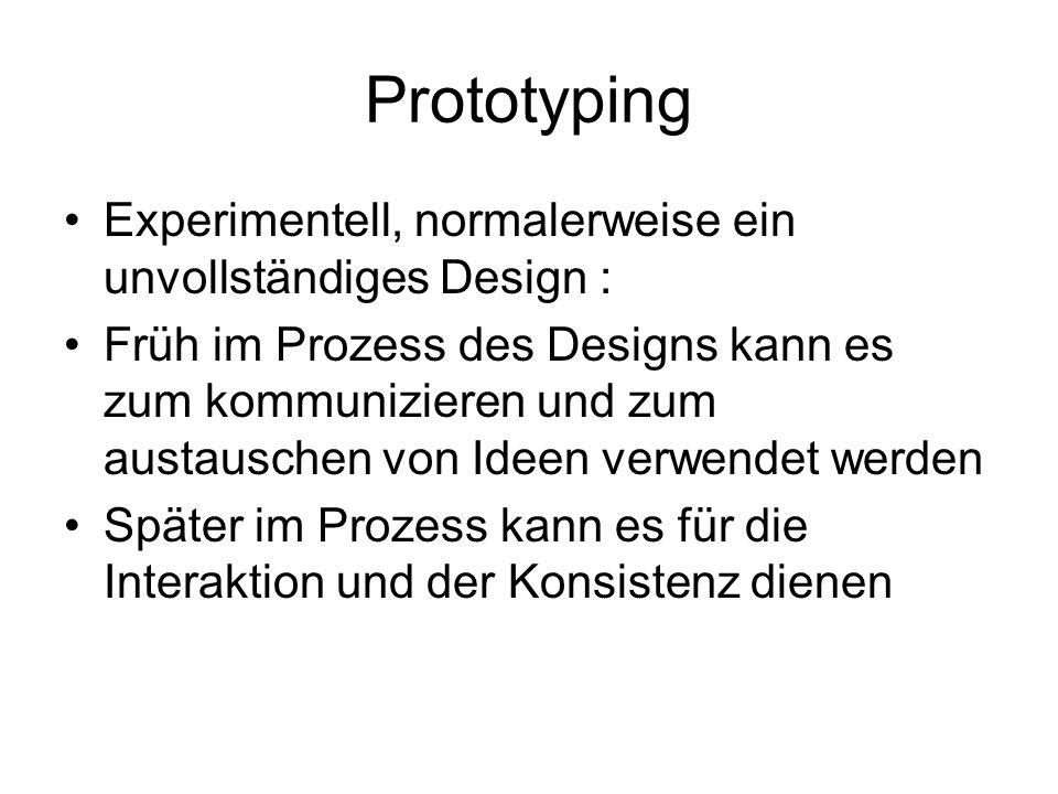 Prototyping Experimentell, normalerweise ein unvollständiges Design :