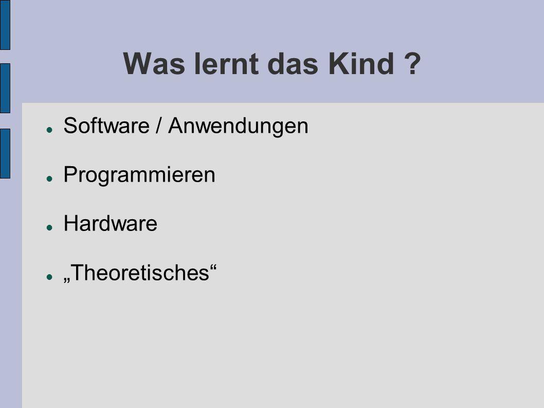 Was lernt das Kind Software / Anwendungen Programmieren Hardware