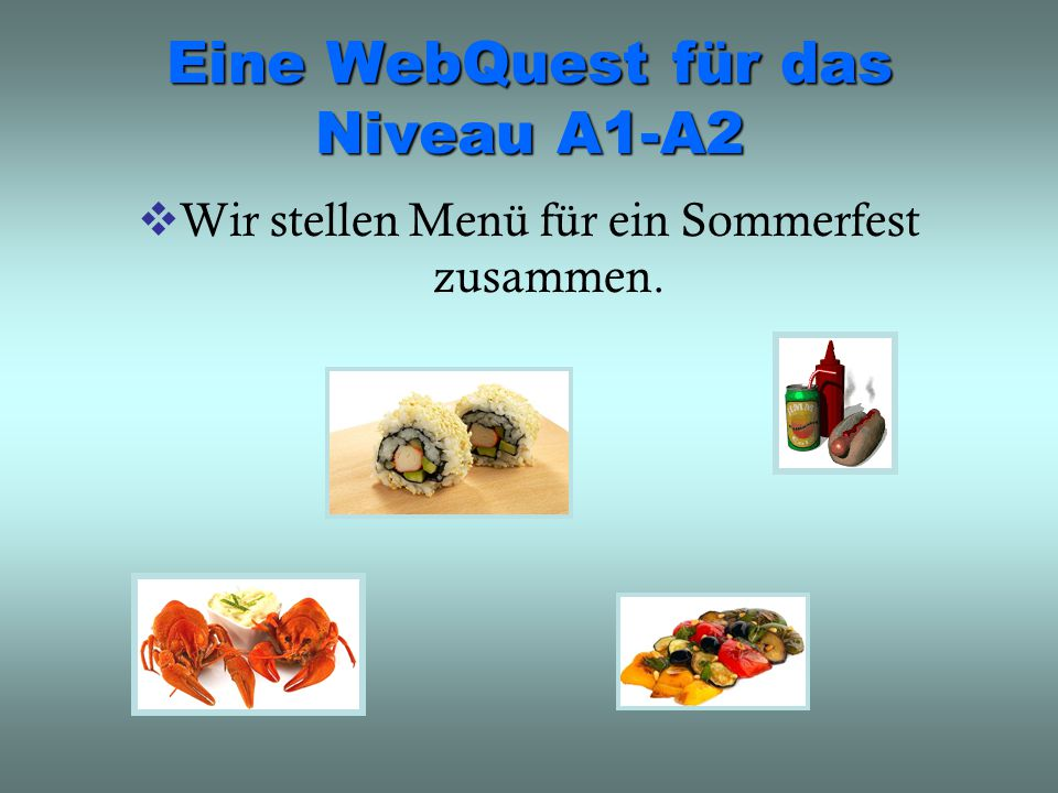 Eine WebQuest für das Niveau A1-A2