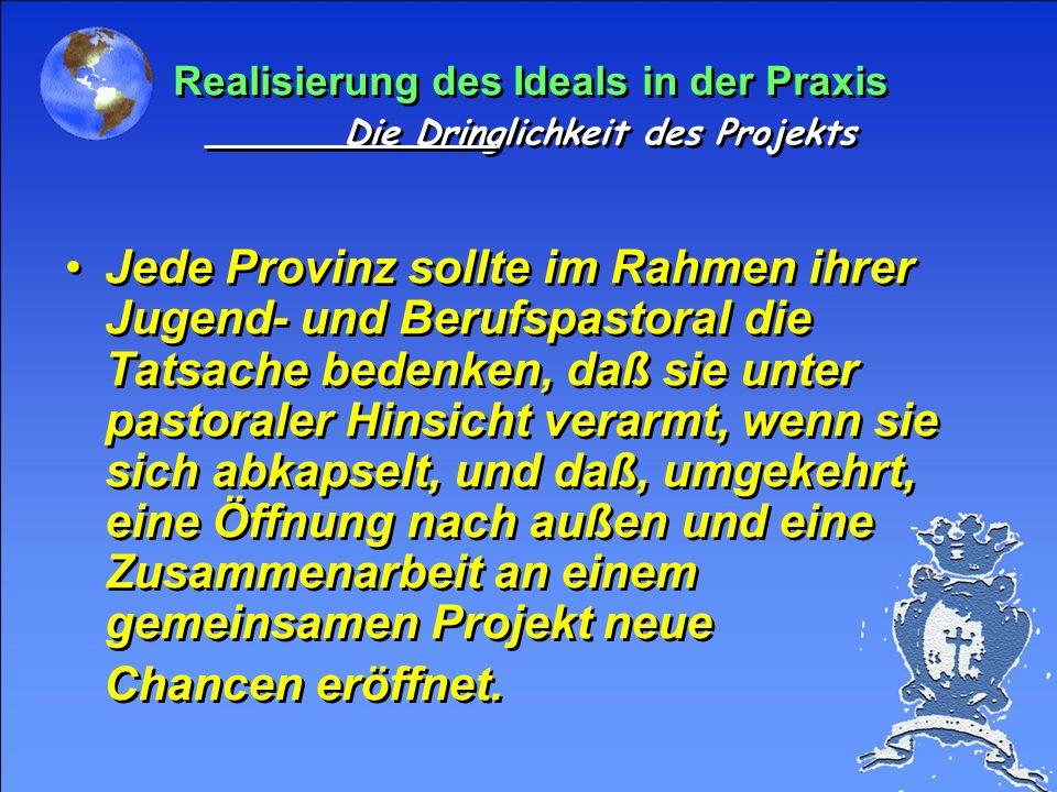 Realisierung des Ideals in der Praxis Die Dringlichkeit des Projekts