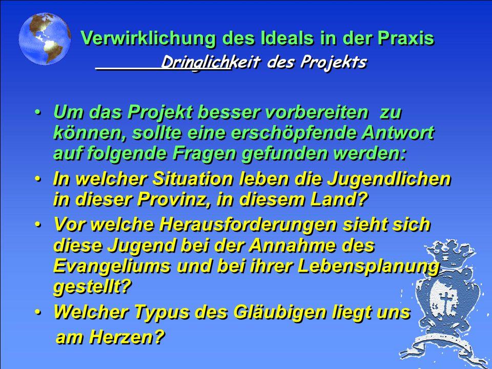 Verwirklichung des Ideals in der Praxis Dringlichkeit des Projekts