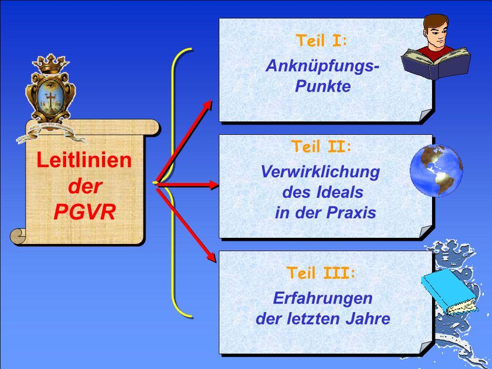 Leitlinien der PGVR Anknüpfungs- Punkte Verwirklichung des Ideals