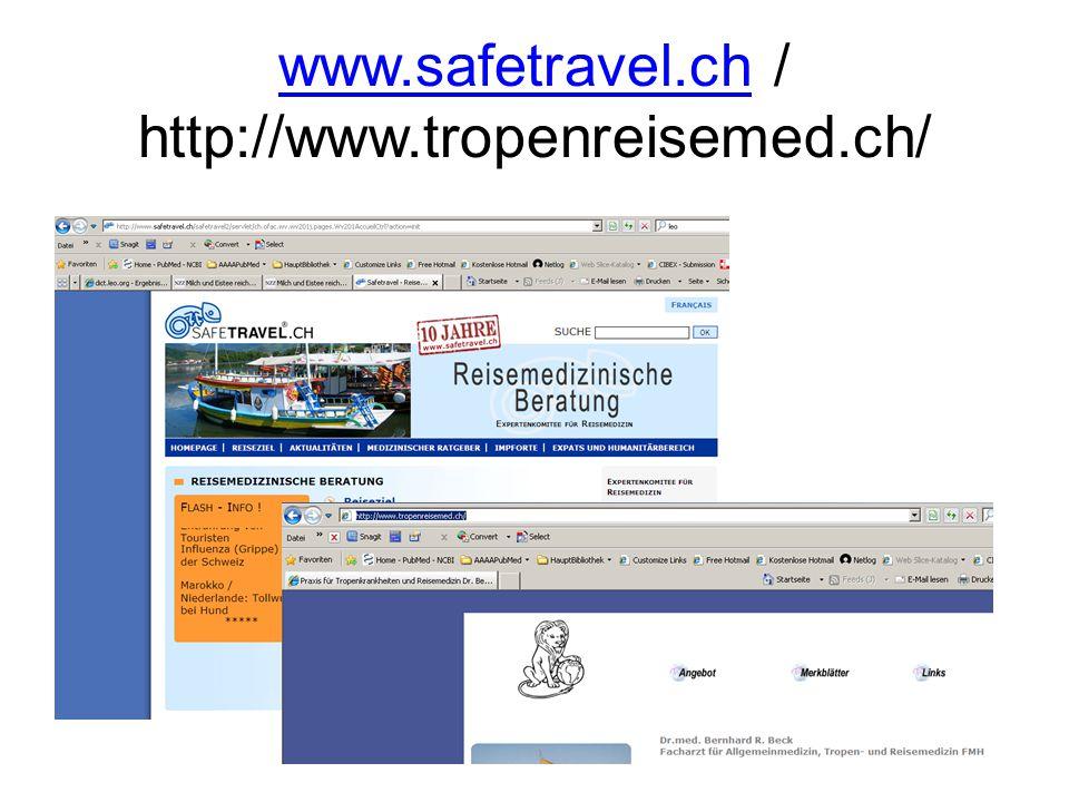 www.safetravel.ch / http://www.tropenreisemed.ch/