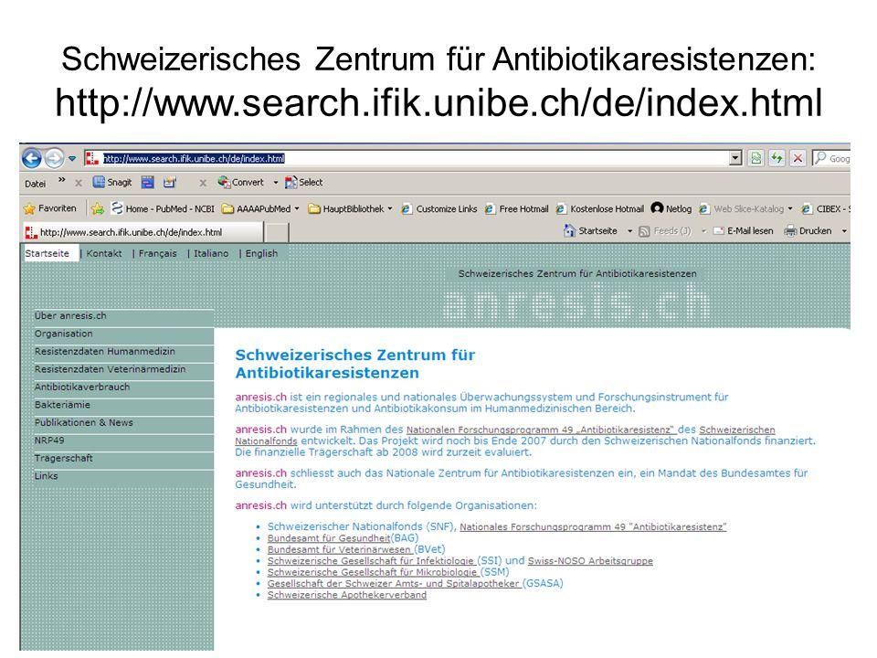 Schweizerisches Zentrum für Antibiotikaresistenzen: http://www. search