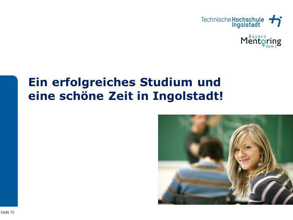 Ein erfolgreiches Studium und eine schöne Zeit in Ingolstadt!