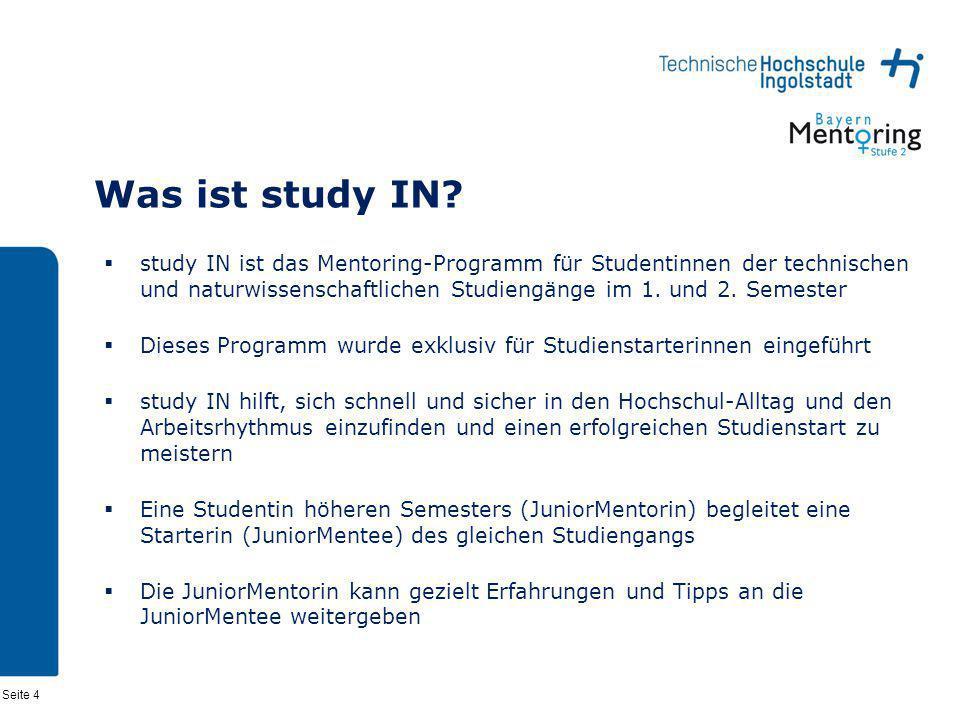 Was ist study IN study IN ist das Mentoring-Programm für Studentinnen der technischen und naturwissenschaftlichen Studiengänge im 1. und 2. Semester.