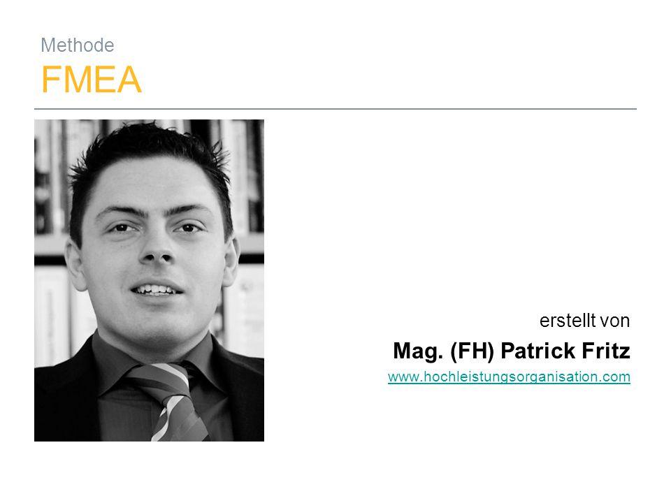 Mag. (FH) Patrick Fritz Methode FMEA erstellt von
