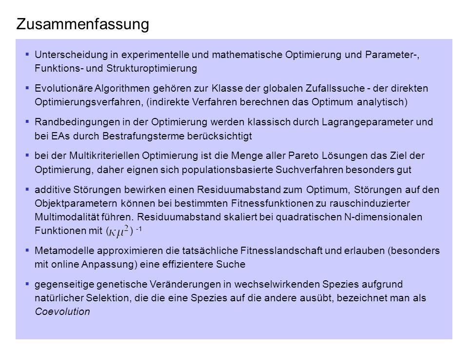 ZusammenfassungUnterscheidung in experimentelle und mathematische Optimierung und Parameter-, Funktions- und Strukturoptimierung.