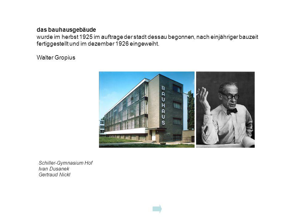 fertiggestellt und im dezember 1926 eingeweiht. Walter Gropius