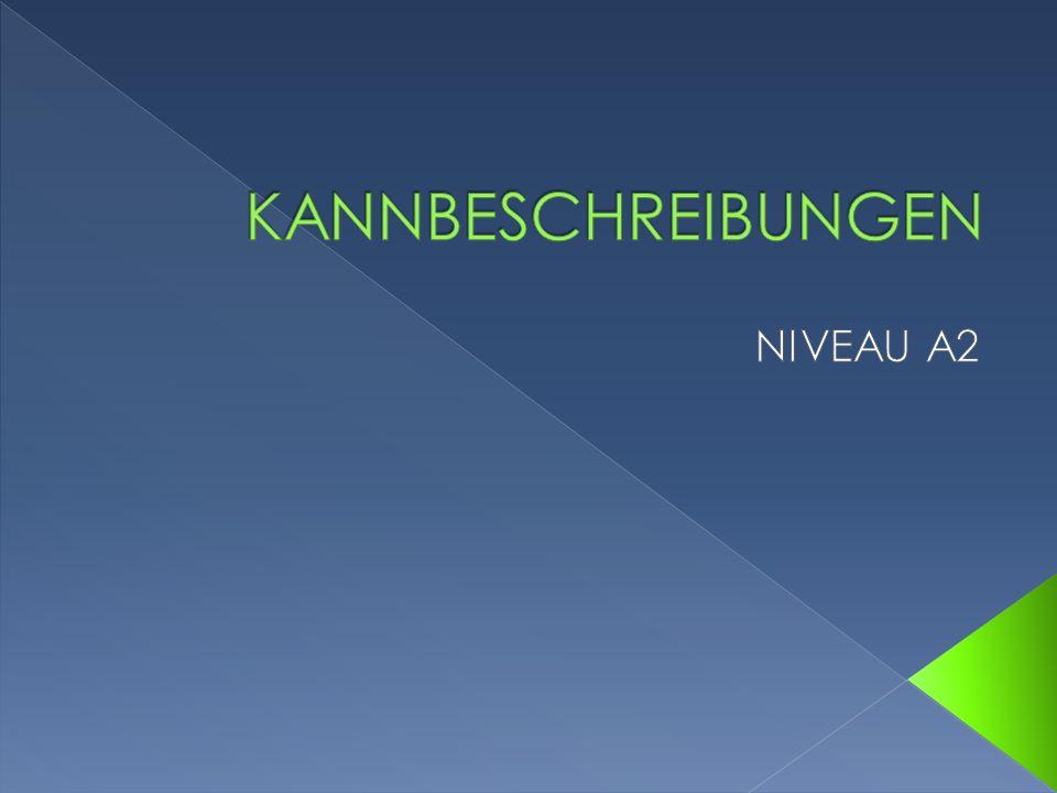KANNBESCHREIBUNGEN NIVEAU A2